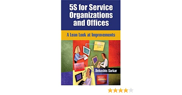 5s for service organizations and offices a lean look at improvements