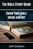 The Bible Study Guide: Know Your Bible Inside and Out