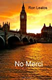 No Merci, Ron Lealos, 1466313811