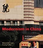Modernism in China, Edward Denison and Guang Yu Ren, 0470319283