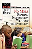 No More Reading Instruction Without Differentiation (Not This but That)