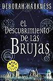 El descubrimiento de las brujas / A Discovery of Witches (El descubrimiento de las brujas / All Souls Trilogy) (Spanish Edition)