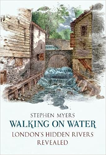 Book Walking on Water: London's Hidden Rivers Revealed