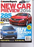 CONSUMER REPORTS - NEW CAR PREVIEW 2014 - 285 Vehicles Rated..