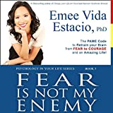 Fear Is Not My Enemy: The PAME Code to Retrain Your Brain from Fear to Courage and an Amazing Life!: Psychology in Your Life, Book 3 -  MLP Productions
