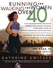 Running and Walking for Women Over 40 : The Road to Sanity and Vanity