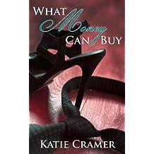 What Money Can Buy: A Billionaire Romance