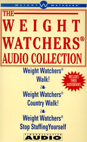 The Weight Watchers Audio Collection: Weight Watchers Walk!/Weight Watchers Country Walk!/ Weight Watchers Stop Stuffing Yourself by Simon & Schuster Audio