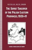 img - for The Soviet Takeover of the Polish Eastern Provinces, 1939 41 (Studies in Russia and East Europe) book / textbook / text book
