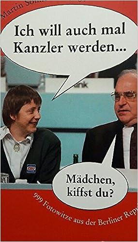 Amazon.it: Ich will auch mal Kanzler werden ...: 999 Fotowitze aus der  Berliner Republik (Kiwi) (Book)(German) - Common - Edited by Martin  Sonneborn - Libri
