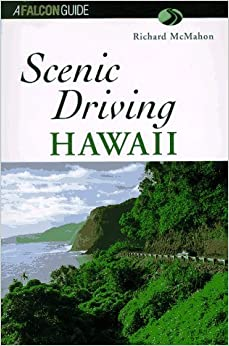 Scenic Driving Hawaii (Scenic Routes & Byways) by Richard McMahon (1997-07-01)