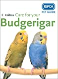 Care for Your Budgerigar, Rspca Staff, 0007193580