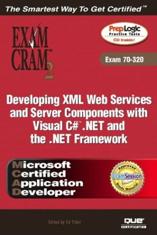 MCAD Developing XML Web Services and Server Components with Visual C#(TM) .NET and the .NET Framework Exam Cram 2 (Exam Cram 70-320) by Brand: Que