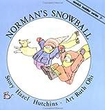 Norman's Snowball, Hazel J. Hutchins, 1550370537
