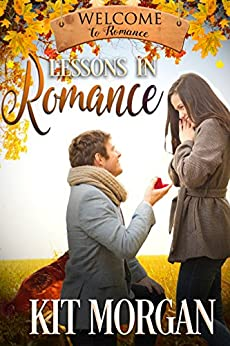 Lessons in Romance (Welcome to Romance Book 10) by [Morgan, Kit]
