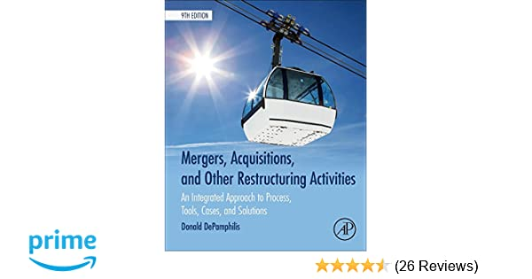 Mergers acquisitions and other restructuring activities ninth mergers acquisitions and other restructuring activities ninth edition an integrated approach to process tools cases and solutions donald fandeluxe Image collections
