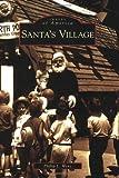 Santa's Village, Phillip L. Wenz, 0738541494
