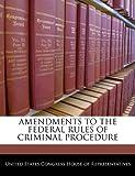 Amendments to the Federal Rules of Criminal Procedure, , 1240387156
