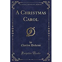 A Christmas Carol (Classic Reprint)