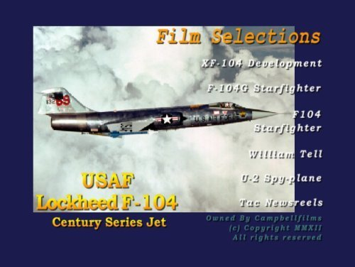 Lockheed F-104 Starfighter films Air Force Century Series Jets by USAF ()