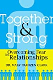Together and Strong, Mary Clark, 0595374271