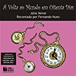 A Volta ao Mundo em Oitenta Dias [Around the World in Eighty Days] | Júlio Verne