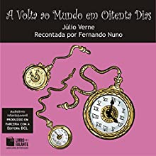 A Volta ao Mundo em Oitenta Dias [Around the World in Eighty Days] Audiobook by Júlio Verne Narrated by Paulo Arcuri, Barros Batista, Di Ramon, Giuliano Frade, Guilherme Lopes, Laura Mayumi