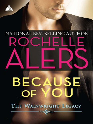 Search : Because of You (Wainwright Legacy Book 1)