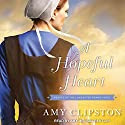 A Hopeful Heart: Hearts of the Lancaster Grand Hotel Series, Book 1 Audiobook by Amy Clipston Narrated by Amy Melissa Bentley