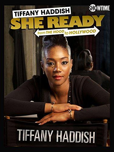 Tiffany Haddish  She Ready  From The Hood To Hollywood