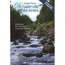 De l'autre côté des larmes : Guide pour une traversée...