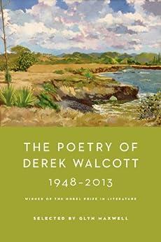 The Poetry of Derek Walcott 1948-2013 by [Walcott, Derek]