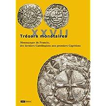 Trésors monétaires XXVII: Monnayages de Francie, des derniers Carolingiens aux premiers Capétiens (Monnaies, Médailles et Antiques)