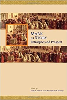 Book Mark as Story: Retrospect and Prospect (Society of Biblical Literature: Resources for Biblical Study) (2011-04-26)