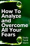How to Analyze and Overcome All Your Fears, Stella Mann, 1438255624
