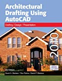 Architectural Drafting Using AutoCAD: Drafting/Design/Presentation: AutoCAD 2010, David A. Madsen, 1605251879