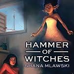 Hammer of Witches | Shana Mlawski