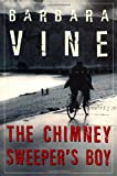 The Chimney Sweeper's Boy, Barbara Vine, 060960287X