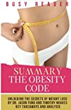 Download Summary: The Obesity Code: Unlocking the Secrets of Weight Loss by Dr. Jason Fung and Timothy Noakes: Key Takeaways and Analysis in PDF ePUB Free Online