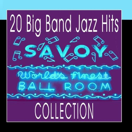 20 Big Band Jazz Hits - Savoy Ballroom Collection