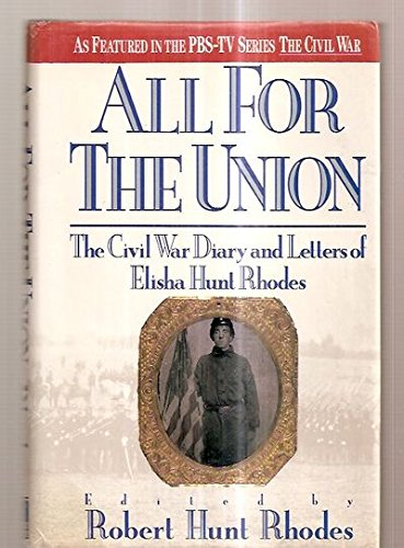 All For The Union: The Civil War Diary and Letters of Elisha Hunt Rhodes