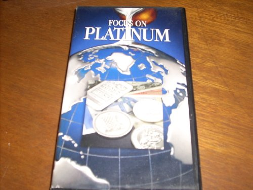 - FOCUS ON PLATINUM - An inside look at the World's Most Precious Metal with Robert Stovall and a Panel of Experts (1994 Platinum Guild International Production) Documentary style VHS - NTSC Format. In original clam shell case.
