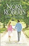Love Comes Along, Nora Roberts, 037328179X