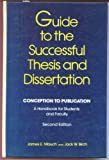 Guide to Successful Thesis and Dissertation, Ann Birch and James E. Mauch, 0824779061