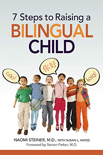 7 Steps to Raising a Bilingual Child (7 Steps To Raising A Bilingual Child)