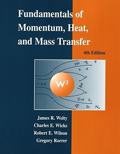 Fundamentals of Momentum, Heat, and Mass Transfer by Welty, James, Wicks, Charles E., Wilson, Robert E., Rorrer, Gregory L.(November 2, 2000) Hardcover (Fundamentals Of Momentum Heat And Mass Transfer Welty)