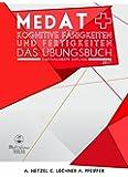 MedAT Aufnahmeverfahren Medizin - Kognitive Fähigkeiten und Fertigkeiten: 1160 originalgetreue Übungsaufgaben zur Vorbereitung auf die Medizinaufnahmeprüfung MedAT in Österreich