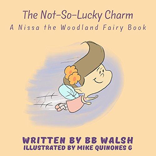 (The Not-So-Lucky Charm: A Nissa the Woodland Fairy Book)