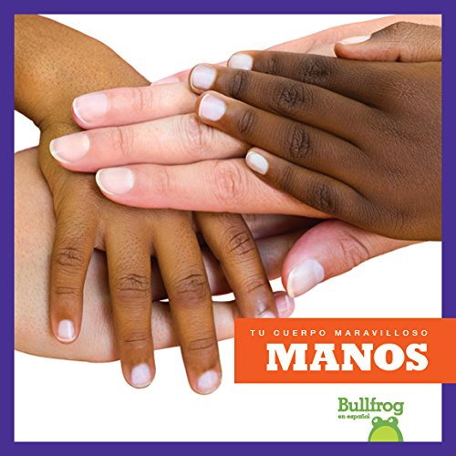 Manos (hands) (bullfrog Books Spanish Edition) (tu Cuerpo Maravilloso Your Amazing Body) [Imogen Kings] (Tapa Dura)