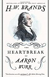 The Heartbreak of Aaron Burr (American Portraits)